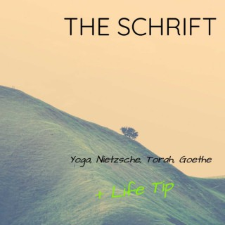 The Schrift - Ancient Teachings for Modern Times