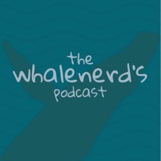 The Whalenerd's Podcast