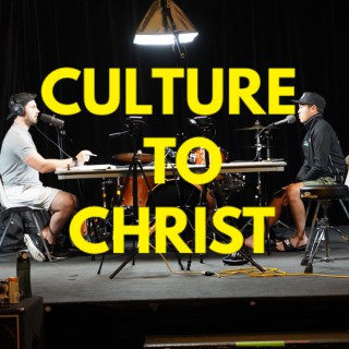Culture to Christ
