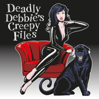 Deadly Debbie's Creepy Files: Ghost Stories and True Horror Tales