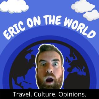 Eric on the World