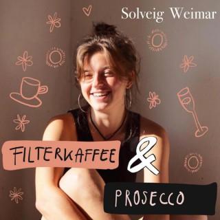 Filterkaffee und Prosecco. Dein Weg mit Sonne