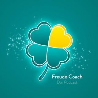 Freude Coach - Der Podcast: Kurs zur Freude