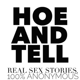 Hoe And Tell Podcast