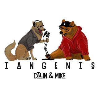 Tangents with Calin&Mike