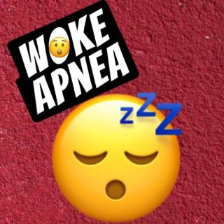 Woke Apnea