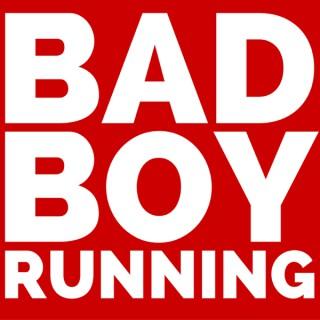Bad Boy Running