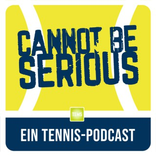 CANNOT BE SERIOUS – Ein Tennispodcast