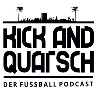 Kick and Quatsch