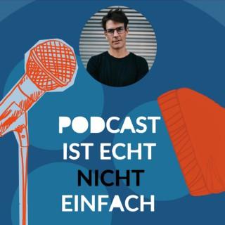 Podcast ist echt nicht einfach