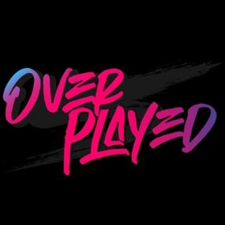 Overplayed