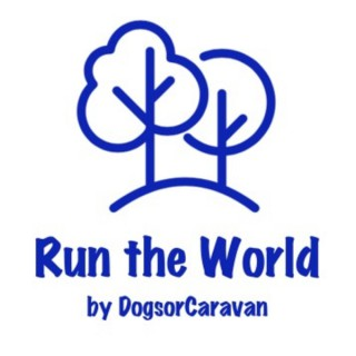 Run the World, by DogsorCaravan