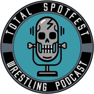 Total Spotfest Wrestling Podcast