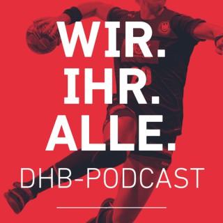 WIR.IHR.ALLE. - der DHB-Podcast