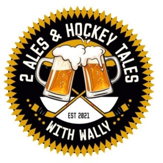 2 Ales and Hockey Tales with Wally