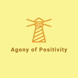 Agony of Positivity