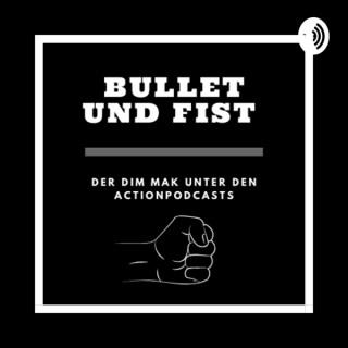 Bullet und Fist