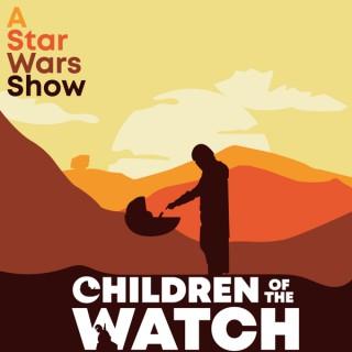 Children of the Watch: A Star Wars Show
