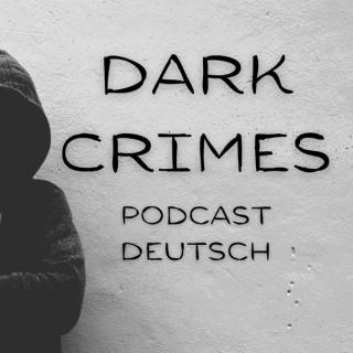 Dark Crimes - Ein True Crime Podcast