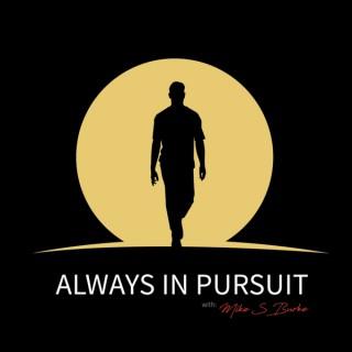 Always in Pursuit