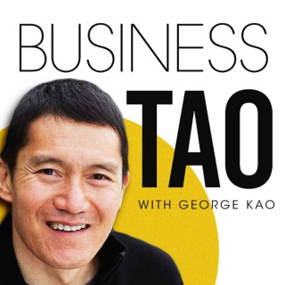 Business Tao with George Kao