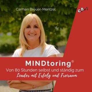 MINDtoring® - Von 80 Stunden selbst und ständig zum Leader mit Erfolg und Freiraum