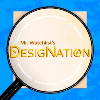 Mr. Watchlist's DesigNation