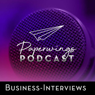 Paperwings Podcast - Der Business-Interview-Podcast mit Danny Herzog-Braune