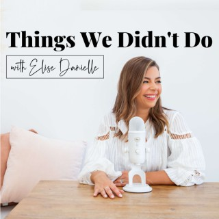 The Things We Didn't Do