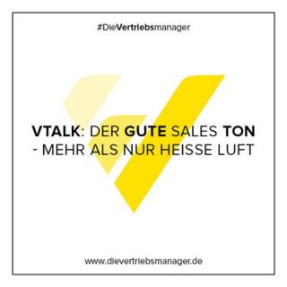 #dieVertriebsmanager - VTalk Der gute Sales Ton - mehr als nur heiße