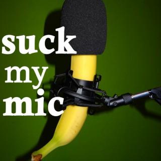 Suck my Mic