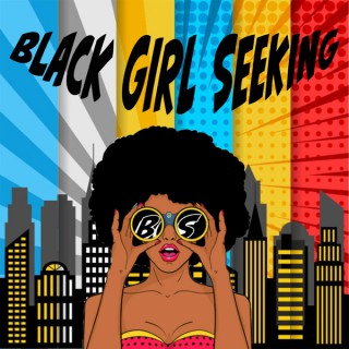 Black Girl Seeking