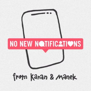 No New Notifications from Kanan & Manek