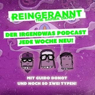 Reingerannt, the Samba Dampf - der irgendwas Podcast