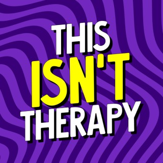 This Isn't Therapy