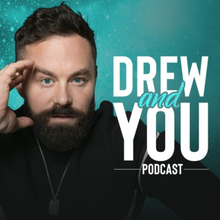 Drew and You Podcast