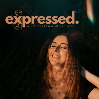 EXPRESSED. with Kirsten Morrison