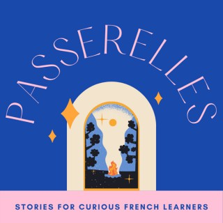 Passerelles : a French podcast for intermediate learners