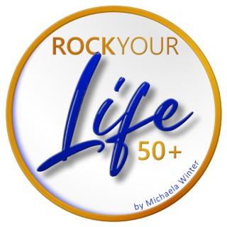 ROCK YOU LIFE 50+ PODCAST mit Michaela Winter zeigt wie man Leichtigkeit, Gelassenheit und Lebensfre