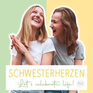 Schwesterherzen - Let's celebrate life!