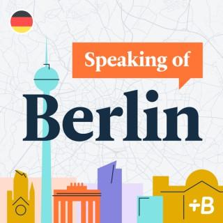 Speaking Of Berlin