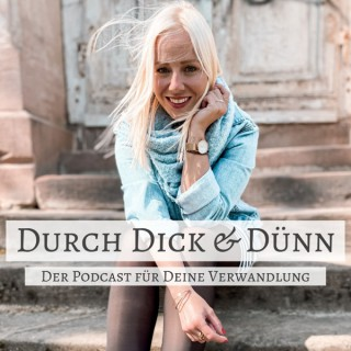 Durch Dick & Dünn
