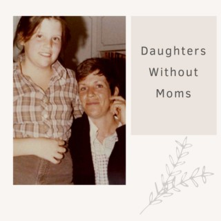 Daughters Without Moms