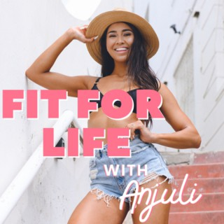 Fit For Life with Anjuli