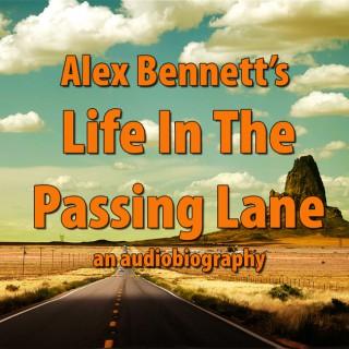 """Alex Bennett's """"Life In The Passing Lane"""""""