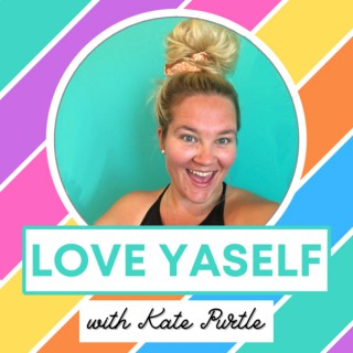 Love Yaself with Kate Purtle