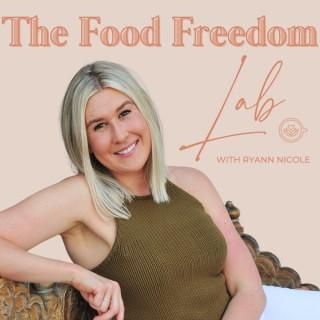 The Food Freedom Lab with Ryann Nicole