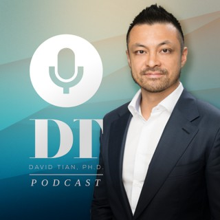 The DTPHD Podcast by David Tian, Ph.D.