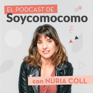 El Podcast de Soycomocomo con Núria Coll