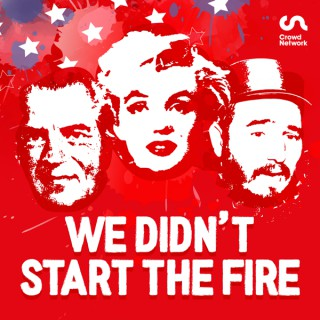 We Didn't Start the Fire: The History Podcast